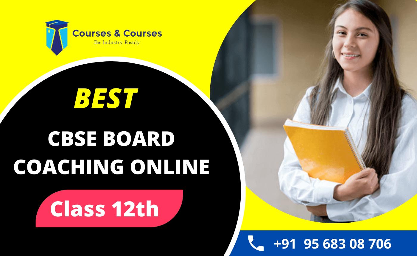 CBSE Class 12th Coaching Classes Online
